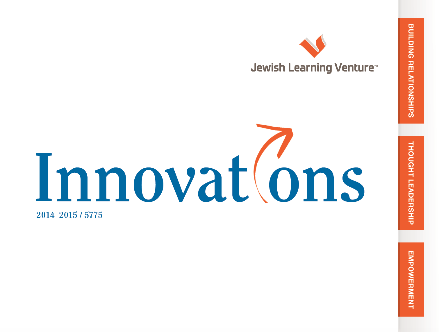 """1. An image of the word """"innovation"""" across the middle. Underneath are orange and white letters saying: """"We reached. We impacted. We hosted. We connected. We trained. We delivered. We convened. We taught. We strengthened. We generated. We launched."""" Above the word """"innovation"""" is a quote written by the Board President, Jonathan M. Broder saying: """"Jewish Learning Venture is a local and national leader and trendsetter, and constant pursuit of excellence is its hallmark"""""""
